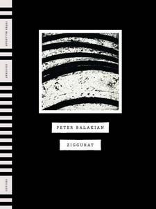 Peter Balakian_Ziggurat
